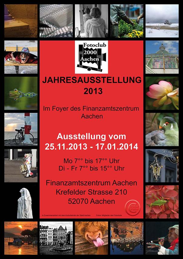 Plakat 2013, Fotoclub 2000 Aachen, Jahresausstellung